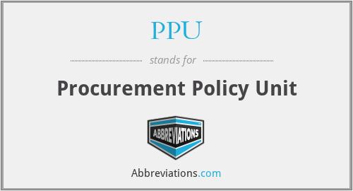 PPU - Procurement Policy Unit