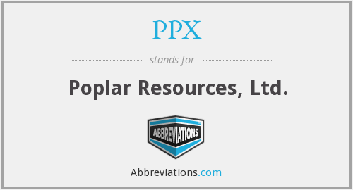 PPX - Poplar Resources, Ltd.