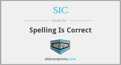 SIC - Spelling Is Correct