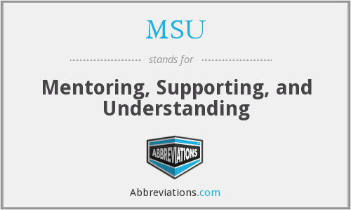 MSU - Mentoring, Supporting, and Understanding