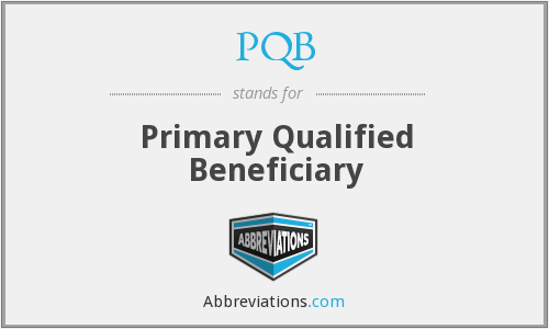 PQB - Primary Qualified Beneficiary