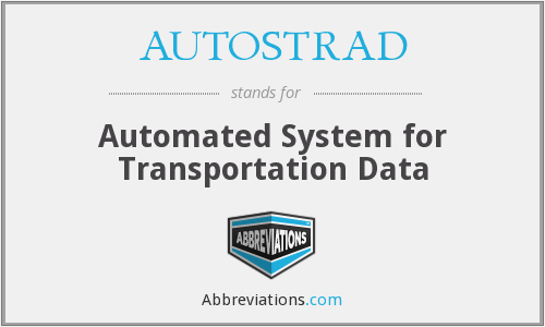 AUTOSTRAD - Automated System for Transportation Data