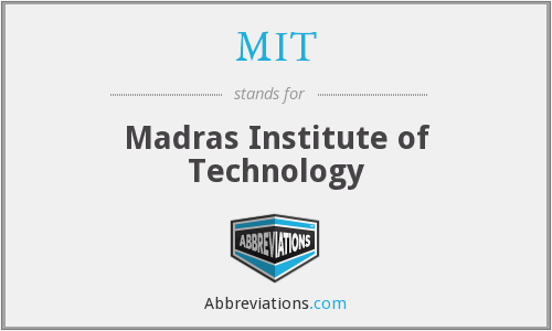 MIT - Madras Institute of Technology