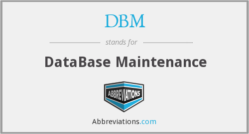 DBM - DataBase Maintenance