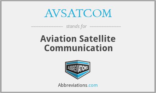 AVSATCOM - Aviation Satellite Communication