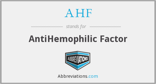 AHF - AntiHemophilic Factor