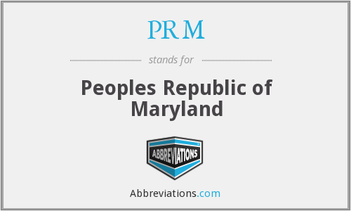 PRM - Peoples Republic of Maryland