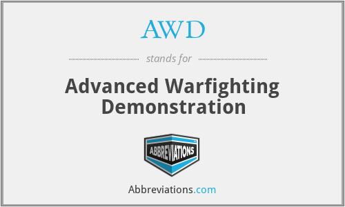AWD - Advanced Warfighting Demonstration