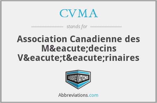 CVMA - Association Canadienne des Médecins Vétérinaires