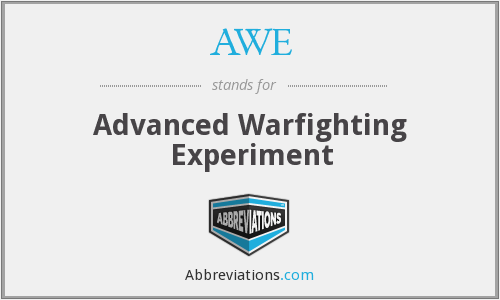 AWE - Advanced Warfighting Experiment
