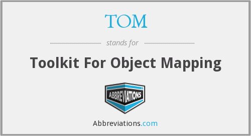 TOM - Toolkit For Object Mapping