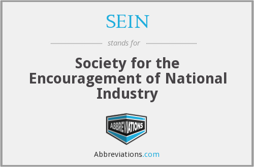 SEIN - Society for the Encouragement of National Industry