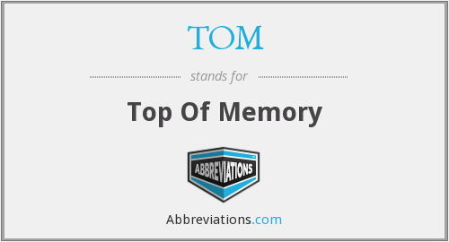 TOM - Top Of Memory