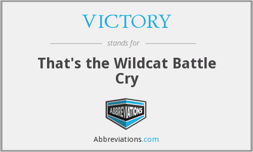 VICTORY - That's the Wildcat Battle Cry