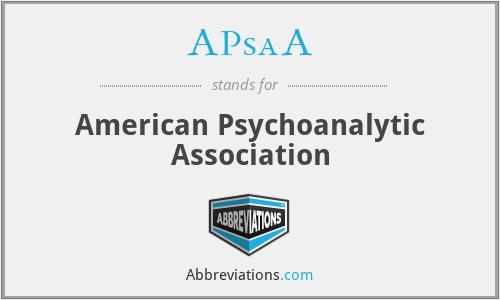 APsaA - American Psychoanalytic Association