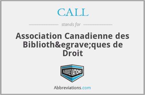 CALL - Association Canadienne des Bibliothèques de Droit