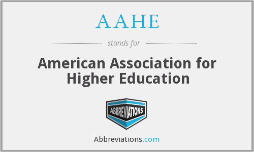 What does AAHE stand for?