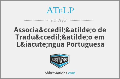 ATeLP - Associação de Tradução em Língua Portuguesa