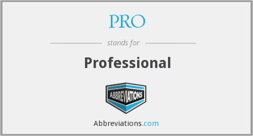 What does PRO stand for?