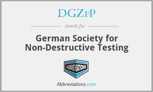 DGZfP - German Society for Non-Destructive Testing