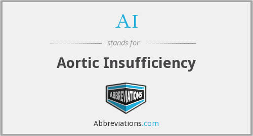 AI - Aortic Insufficiency