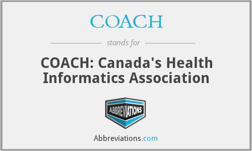 COACH - COACH: Canada's Health Informatics Association
