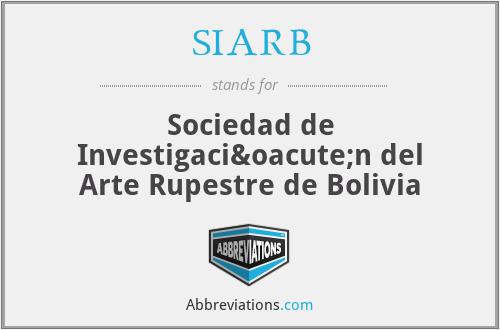 SIARB - Sociedad de Investigación del Arte Rupestre de Bolivia