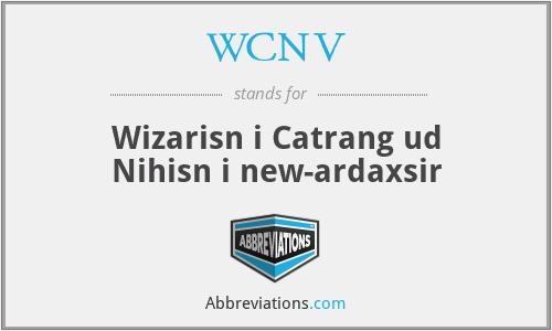 WCNV - Wizarisn i Catrang ud Nihisn i new-ardaxsir