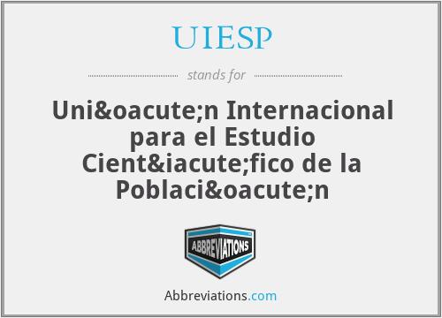 UIESP - Unión Internacional para el Estudio Científico de la Población