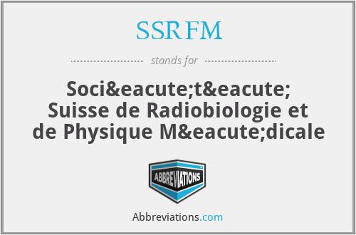 SSRFM - Société Suisse de Radiobiologie et de Physique Médicale