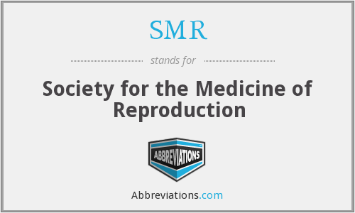SMR - Society for the Medicine of Reproduction
