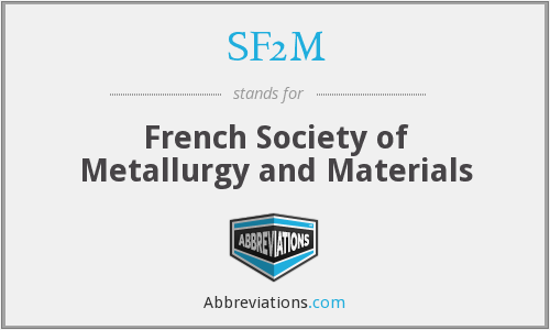SF2M - French Society of Metallurgy and Materials
