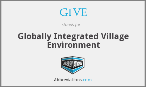 GIVE - Globally Integrated Village Environment