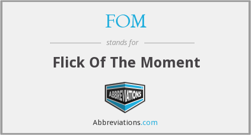 FOM - Flick Of The Moment