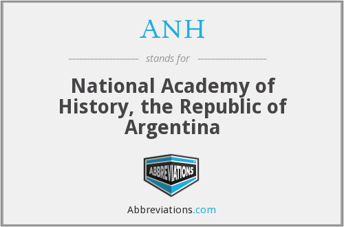 ANH - National Academy of History, the Republic of Argentina