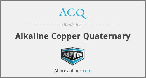 ACQ - Alkaline Copper Quaternary