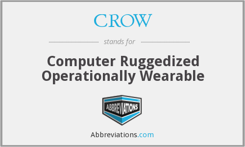 CROW - Computer Ruggedized Operationally Wearable