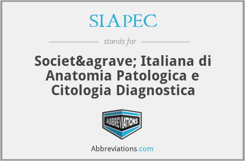 SIAPEC - Società Italiana di Anatomia Patologica e Citologia Diagnostica