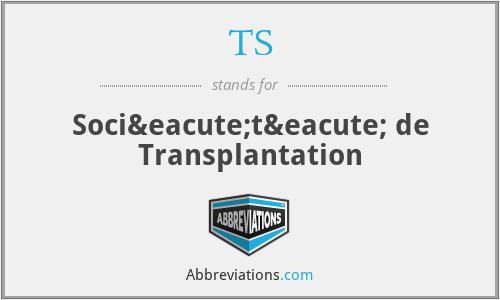 TS - Société de Transplantation