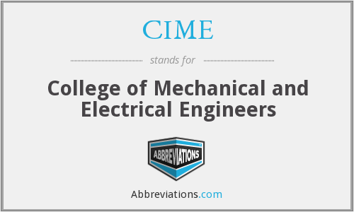 CIME - College of Mechanical and Electrical Engineers