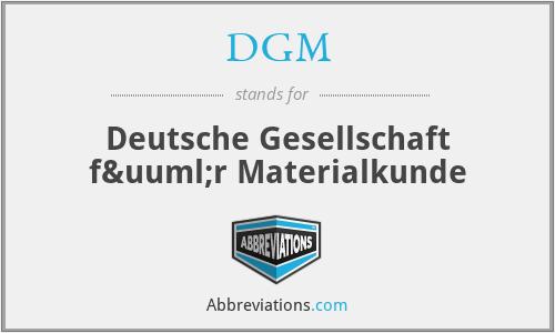 DGM - Deutsche Gesellschaft für Materialkunde