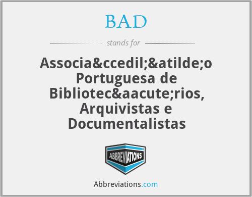 BAD - Associação Portuguesa de Bibliotecários, Arquivistas e Documentalistas