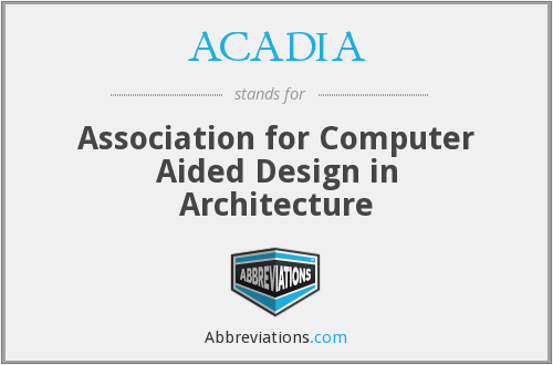 What does ACADIA stand for?