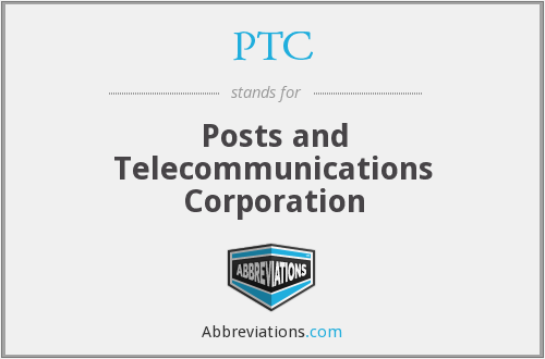 PTC - Posts and Telecommunications Corporation