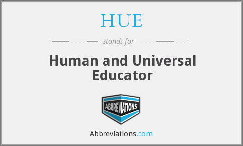 HUE - Human and Universal Educator