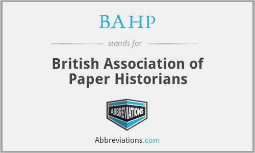 BAHP - British Association of Paper Historians