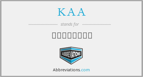 What does KAA stand for?