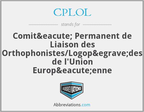 CPLOL - Comité Permanent de Liaison des Orthophonistes/Logopèdes de l'Union Européenne
