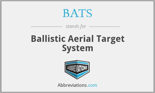 BATS - Ballistic Aerial Target System