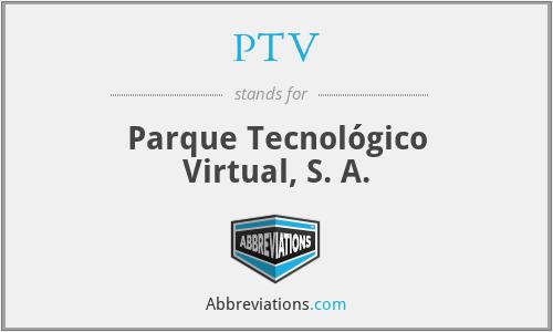 PTV - Parque Tecnológico Virtual, S. A.